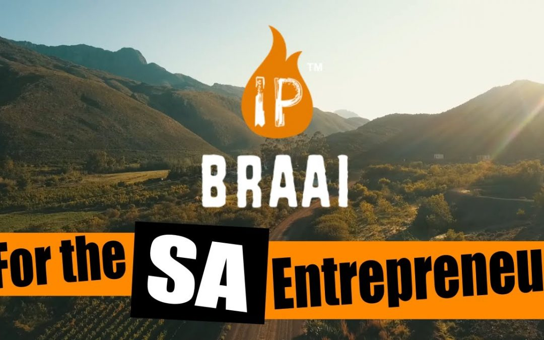 IP Braai: For the SA Entrepreneur SA Small Business (FULL VIDEO)